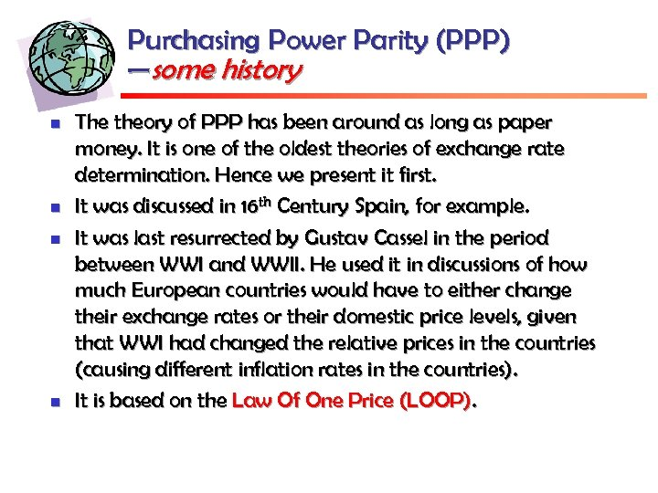 Purchasing Power Parity (PPP) —some history n n The theory of PPP has been