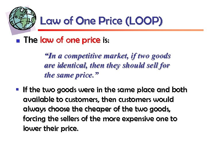 "Law of One Price (LOOP) n The law of one price is: ""In a"