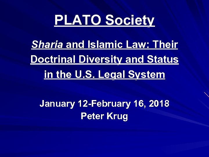 PLATO Society Sharia and Islamic Law: Their Doctrinal Diversity and Status in the U.