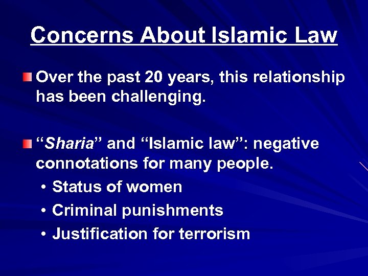 Concerns About Islamic Law Over the past 20 years, this relationship has been challenging.