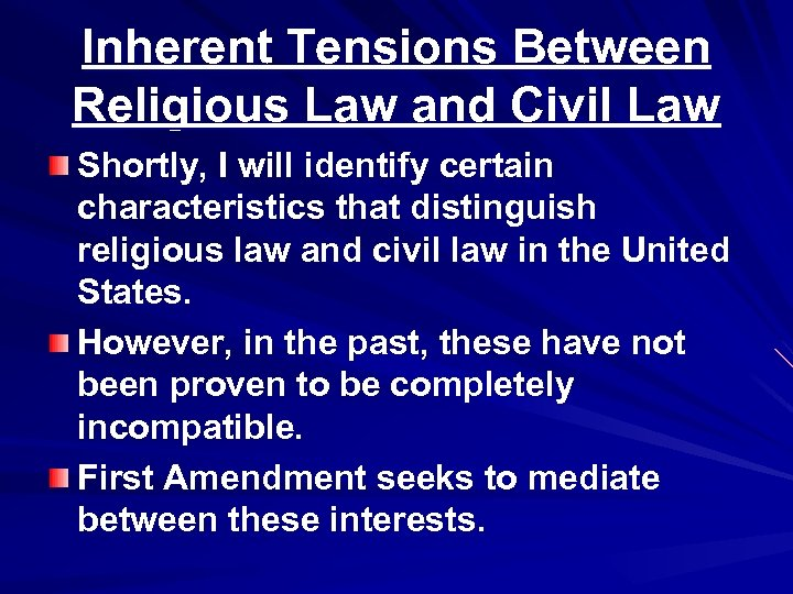 Inherent Tensions Between Religious Law and Civil Law Shortly, I will identify certain characteristics