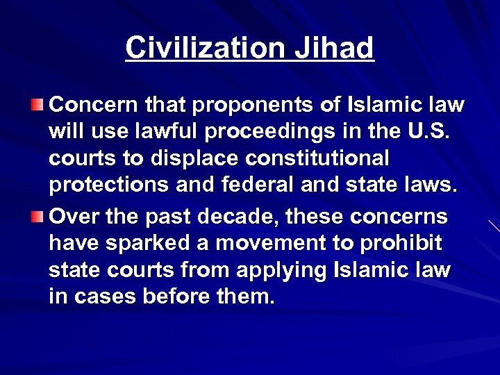 Civilization Jihad Concern that proponents of Islamic law will use lawful proceedings in the