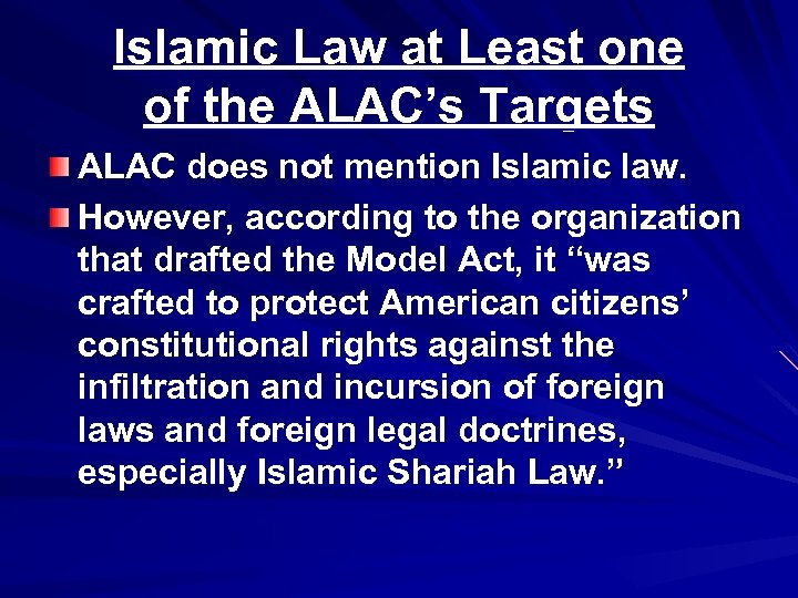 Islamic Law at Least one of the ALAC's Targets ALAC does not mention Islamic