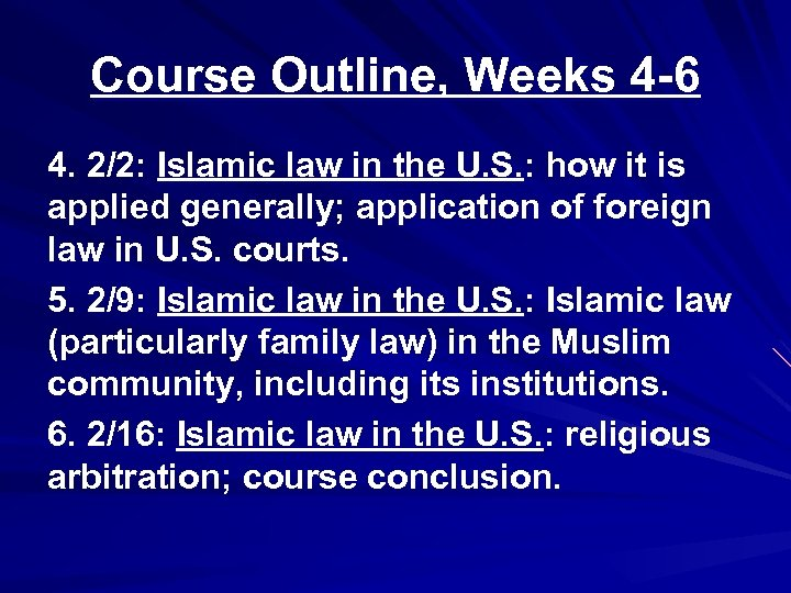 Course Outline, Weeks 4 -6 4. 2/2: Islamic law in the U. S. :