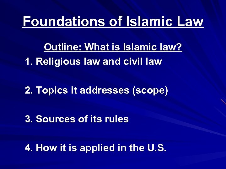 Foundations of Islamic Law Outline: What is Islamic law? 1. Religious law and civil