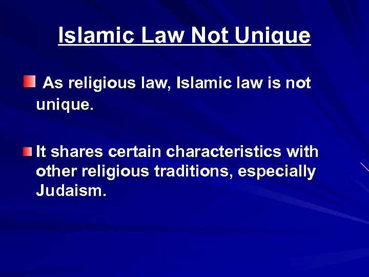 Islamic Law Not Unique As religious law, Islamic law is not unique. It shares
