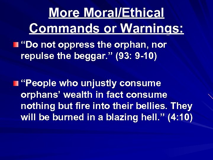 """More Moral/Ethical Commands or Warnings: """"Do not oppress the orphan, nor repulse the beggar."""