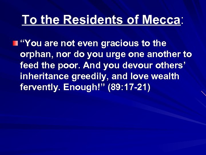 """To the Residents of Mecca: """"You are not even gracious to the orphan, nor"""