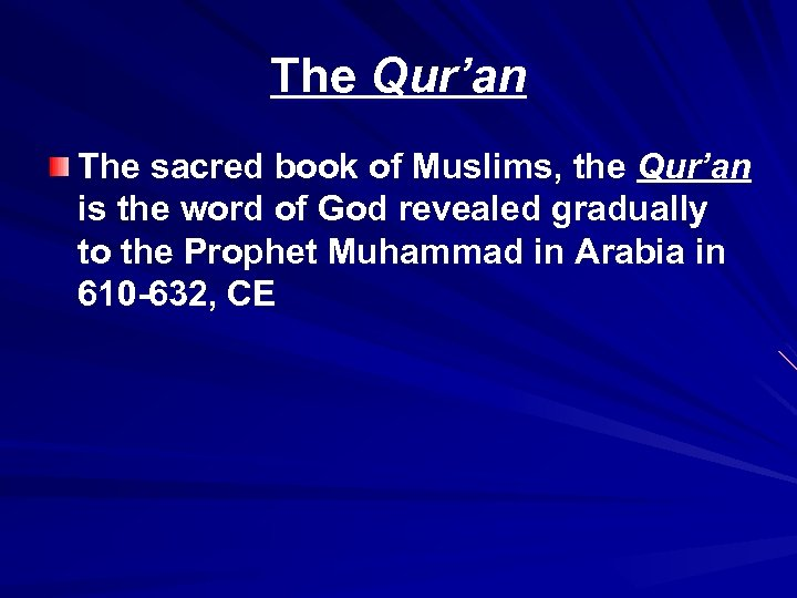 The Qur'an The sacred book of Muslims, the Qur'an is the word of God