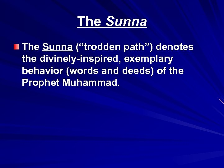 """The Sunna (""""trodden path"""") denotes the divinely-inspired, exemplary behavior (words and deeds) of the"""