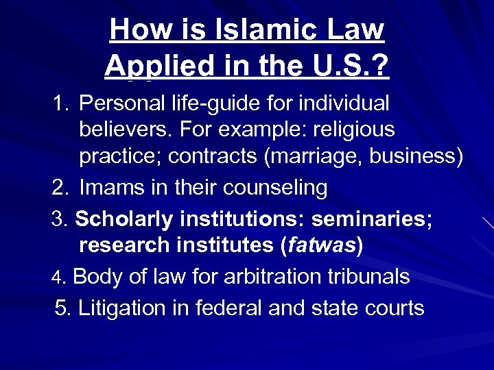 How is Islamic Law Applied in the U. S. ? 1. Personal life-guide for