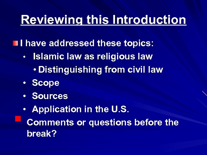 Reviewing this Introduction I have addressed these topics: • Islamic law as religious law
