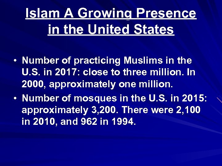 Islam A Growing Presence in the United States • Number of practicing Muslims in