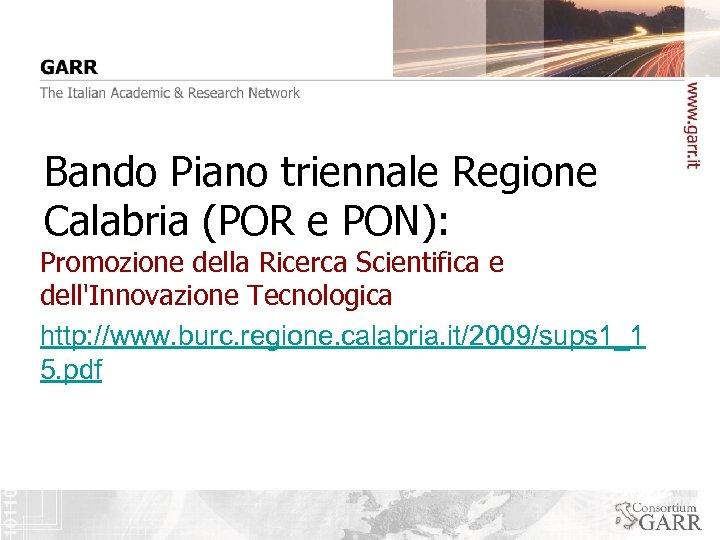 Bando Piano triennale Regione Calabria (POR e PON): Promozione della Ricerca Scientifica e dell'Innovazione