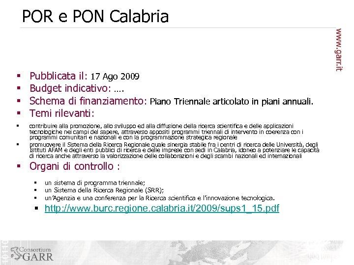 POR e PON Calabria § § Pubblicata il: 17 Ago 2009 Budget indicativo: ….