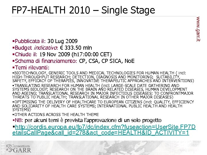 FP 7 -HEALTH 2010 – Single Stage §Pubblicata il: 30 Lug 2009 §Budget indicativo: