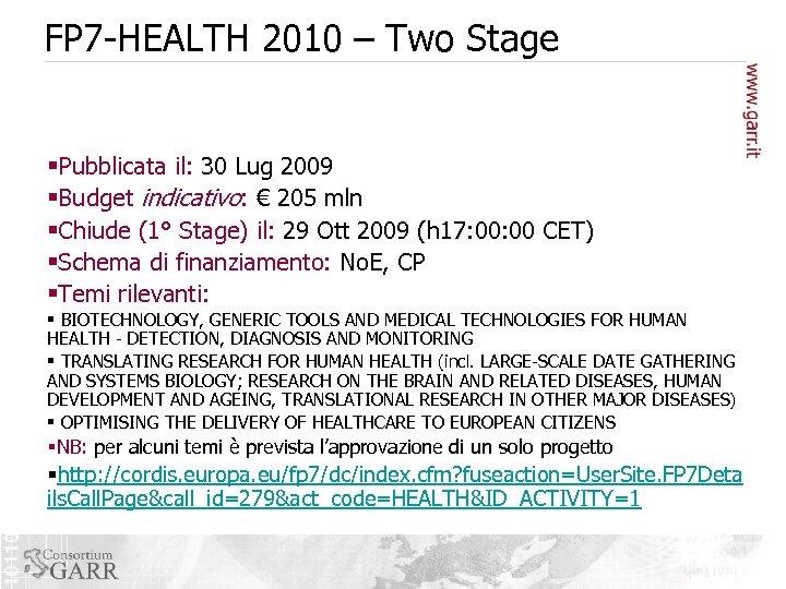 FP 7 -HEALTH 2010 – Two Stage §Pubblicata il: 30 Lug 2009 §Budget indicativo: