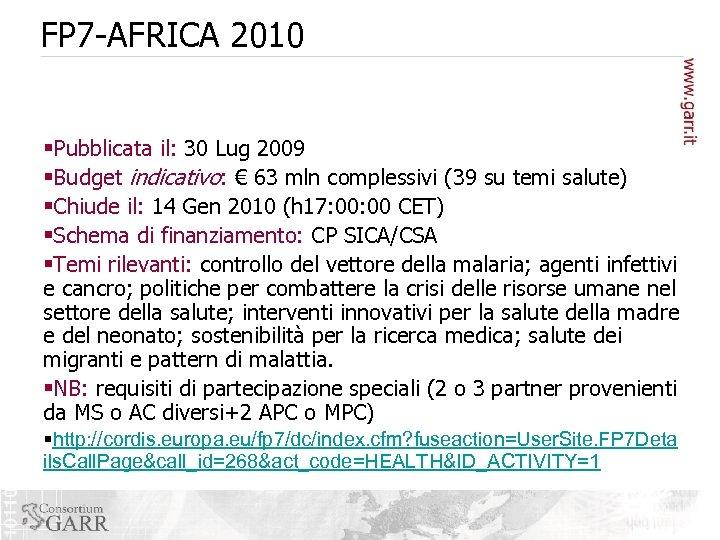 FP 7 -AFRICA 2010 §Pubblicata il: 30 Lug 2009 §Budget indicativo: € 63 mln