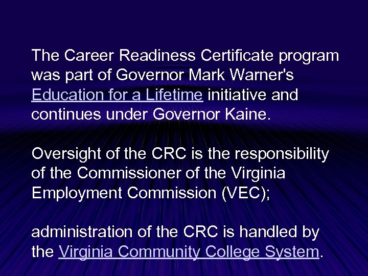 The Career Readiness Certificate program was part of Governor Mark Warner's Education for a