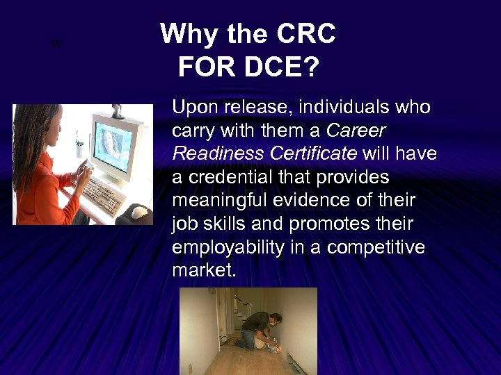 w Why the CRC FOR DCE? Upon release, individuals who carry with them a