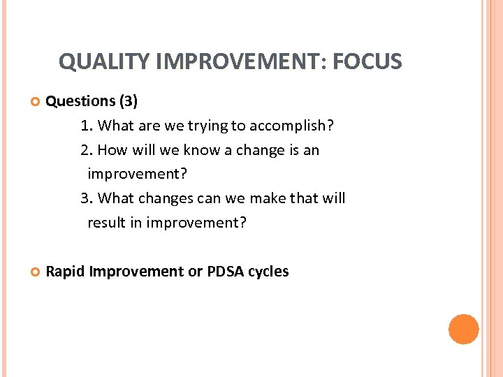 QUALITY IMPROVEMENT: FOCUS Questions (3) 1. What are we trying to accomplish? 2. How