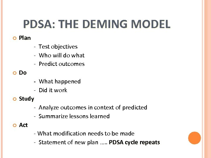 PDSA: THE DEMING MODEL Plan - Test objectives - Who will do what -