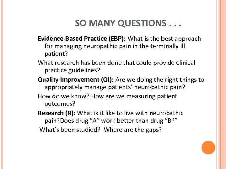 SO MANY QUESTIONS. . . Evidence-Based Practice (EBP): What is the best approach for