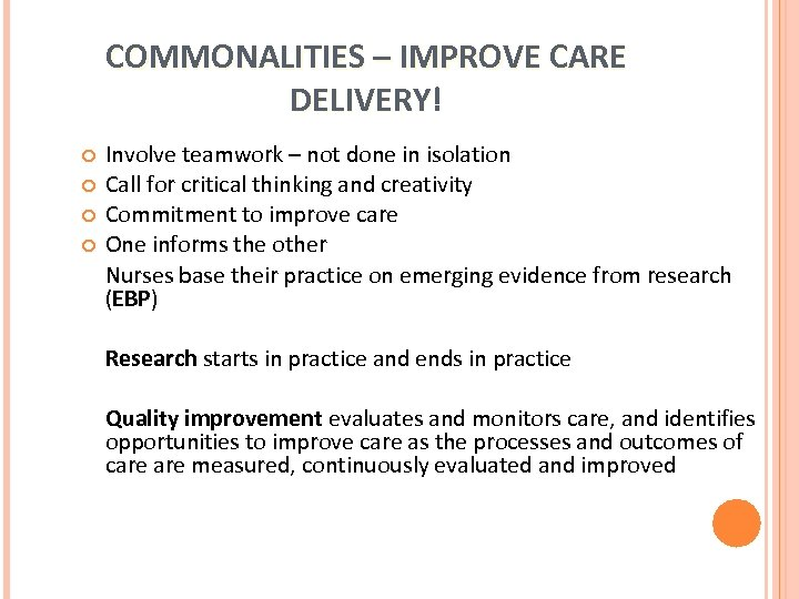 COMMONALITIES – IMPROVE CARE DELIVERY! DELIVERY Involve teamwork – not done in isolation Call