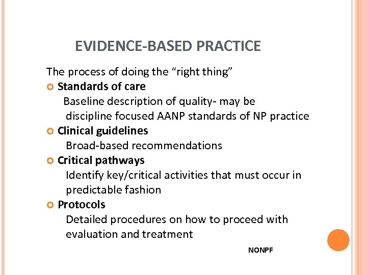 """EVIDENCE-BASED PRACTICE The process of doing the """"right thing"""" Standards of care Baseline description"""