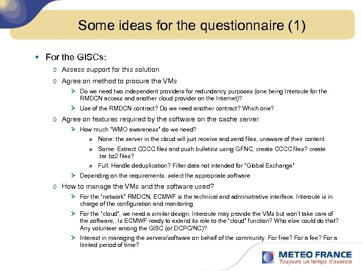 Some ideas for the questionnaire (1) § For the GISCs: o Assess support for