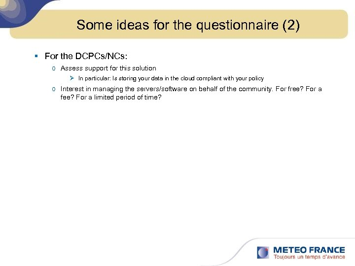Some ideas for the questionnaire (2) § For the DCPCs/NCs: o Assess support for