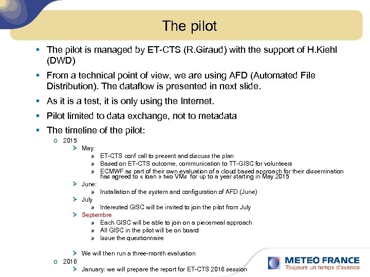 The pilot § The pilot is managed by ET-CTS (R. Giraud) with the support