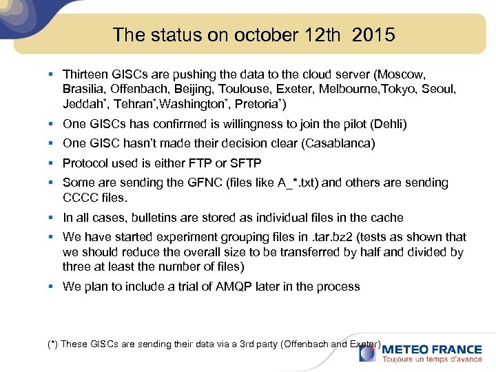 The status on october 12 th 2015 § Thirteen GISCs are pushing the data