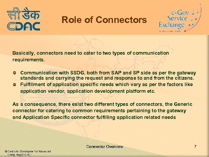 Role of Connectors Basically, connectors need to cater to two types of communication requirements.