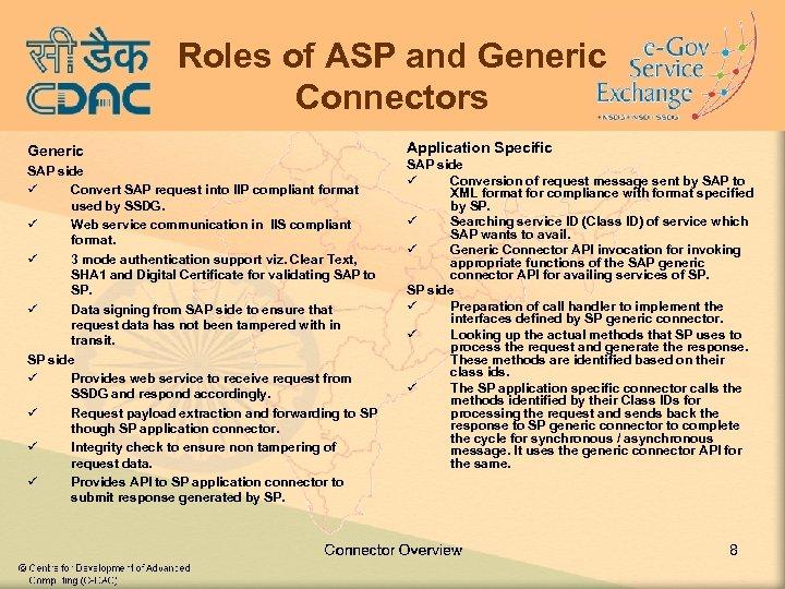 Roles of ASP and Generic Connectors Generic SAP side ü Convert SAP request into