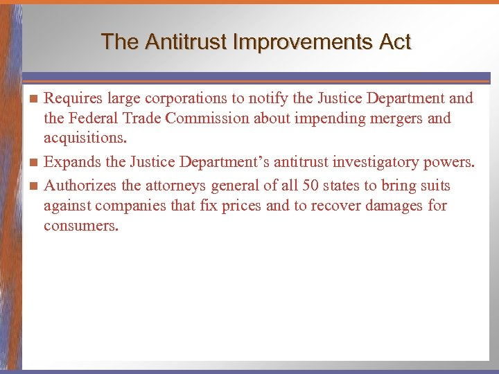 The Antitrust Improvements Act Requires large corporations to notify the Justice Department and the
