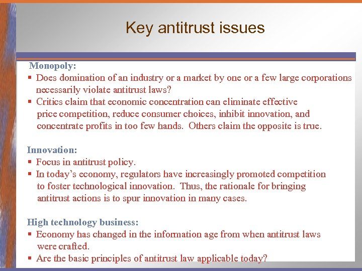 Key antitrust issues Monopoly: § Does domination of an industry or a market by