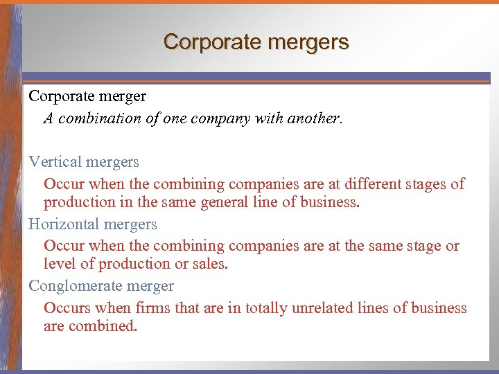Corporate mergers Corporate merger A combination of one company with another. Vertical mergers Occur