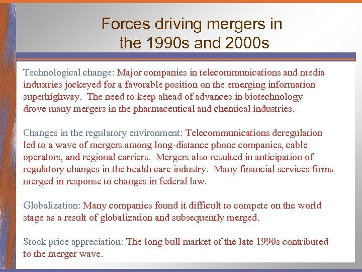 Forces driving mergers in the 1990 s and 2000 s Technological change: Major companies