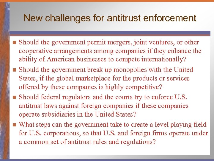 New challenges for antitrust enforcement Should the government permit mergers, joint ventures, or other