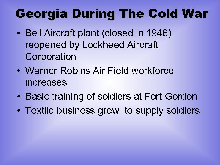 Georgia During The Cold War • Bell Aircraft plant (closed in 1946) reopened by