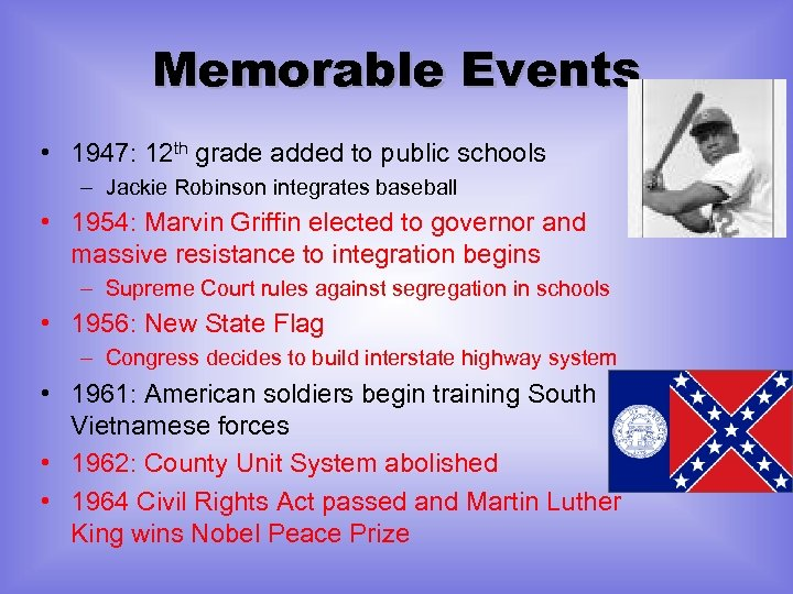 Memorable Events • 1947: 12 th grade added to public schools – Jackie Robinson