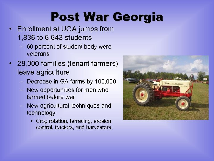 Post War Georgia • Enrollment at UGA jumps from 1, 836 to 6, 643