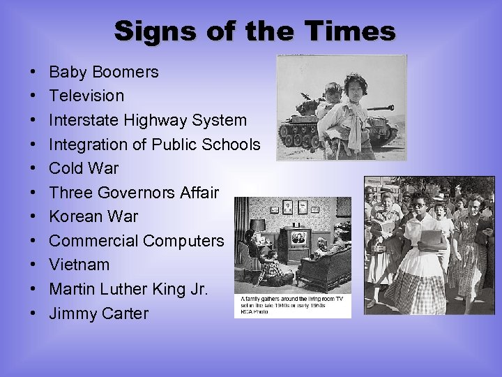 Signs of the Times • • • Baby Boomers Television Interstate Highway System Integration