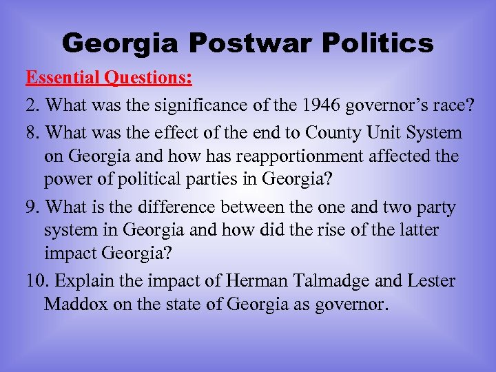 Georgia Postwar Politics Essential Questions: 2. What was the significance of the 1946 governor's