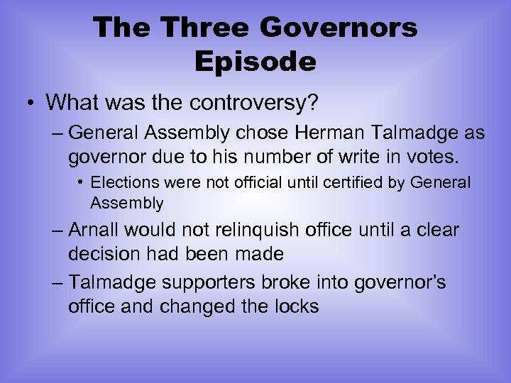 The Three Governors Episode • What was the controversy? – General Assembly chose Herman