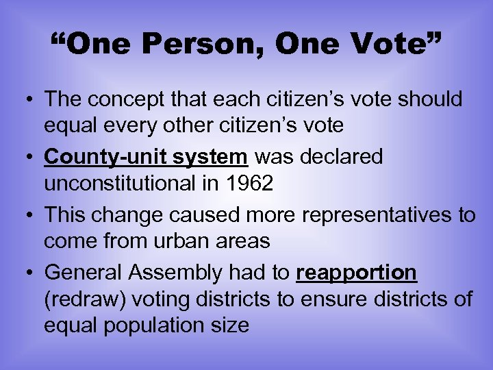 """One Person, One Vote"" • The concept that each citizen's vote should equal every"