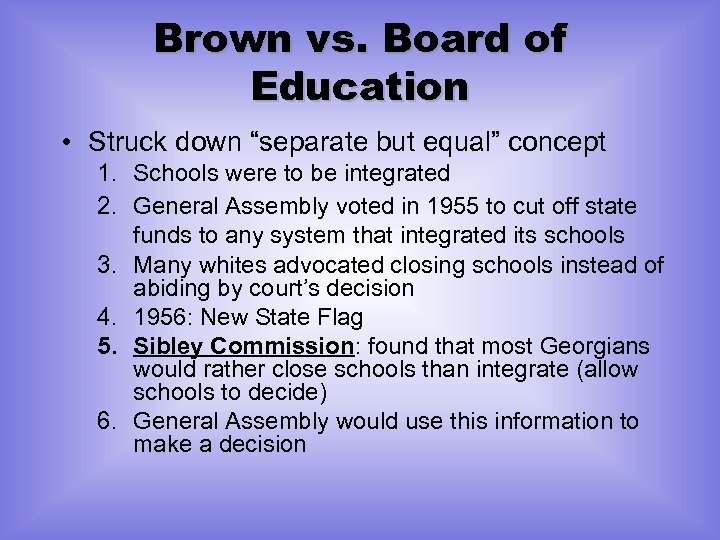 "Brown vs. Board of Education • Struck down ""separate but equal"" concept 1. Schools"
