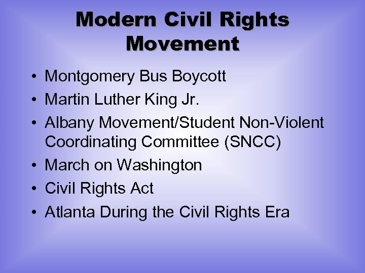 Modern Civil Rights Movement • Montgomery Bus Boycott • Martin Luther King Jr. •