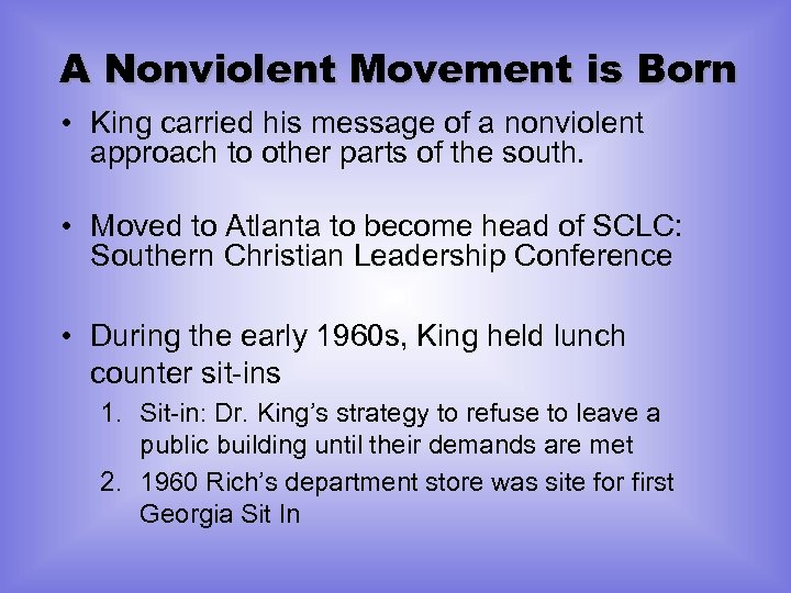 A Nonviolent Movement is Born • King carried his message of a nonviolent approach